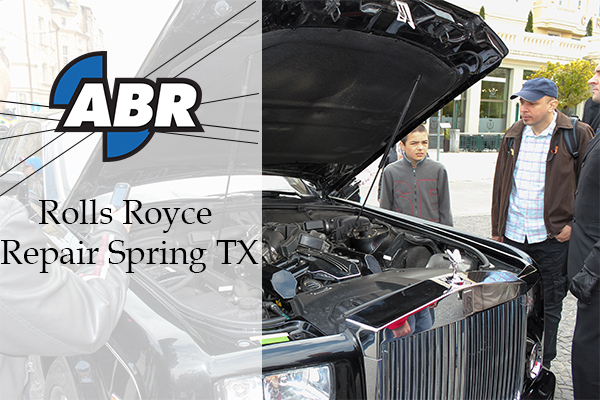 6 Signs You Need Rolls Royce Repair Spring TX